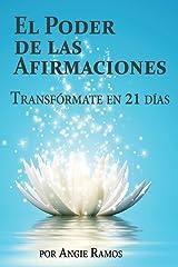 El Poder de las Afirmaciones: Transfórmate en 21 días (Spanish Edition) Paperback