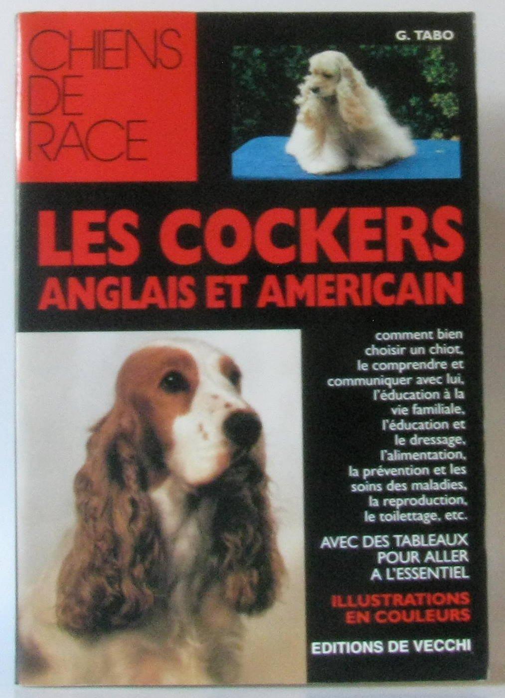 Les cockers anglais et américain Broché – 1 mai 1996 Giobatta Tabo De Vecchi 2732821659 Animaux/nature