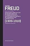 """Freud (1909-1910) - Observações sobre um caso de neurose obsessiva [""""O homem dos ratos""""] e outros textos: Obras completas volume 9"""