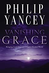 Vanishing Grace: Bringing Good News to a Deeply Divided World Kindle Edition
