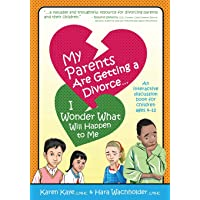 My Parents Are Getting A Divorce... I Wonder What Will Happen To Me: An Interactive Discussion Book for Children ages 4-12