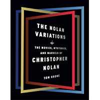 The Nolan Variations: The Movies, Mysteries, and Marvels of Christopher Nolan book cover
