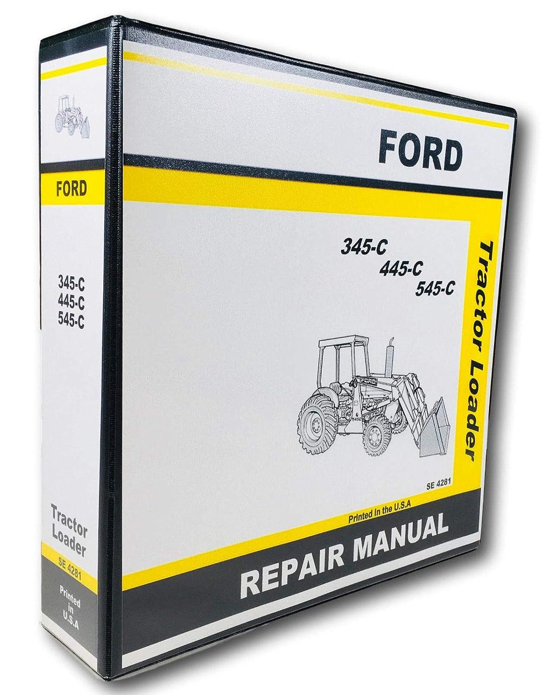 Amazon.com: Service Manual Ford 345C 445C 545C Tractor Loader: Industrial &  Scientific