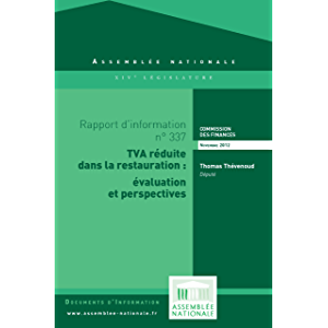 Rapport d'information relatif aux conséquences de la baisse du taux de TVA dans la restauration (French Edition)