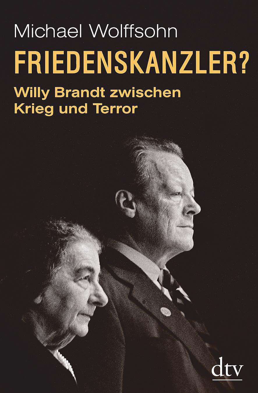 Friedenskanzler?: Willy Brandt zwischen Krieg und Terror Mit Beiträgen von Thomas Brechenmacher, Lisa Wreschniok und Till Rüger