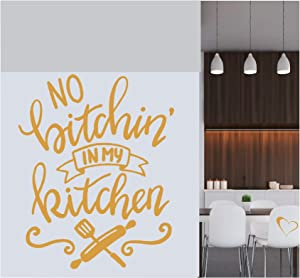 No Bitchin in My Kitchen Wall Sticker Decor Quote Inspirational Vinyl Sticker Decal - Room Decor Wall Art Mural Home Decoration Bedroom (Designs 12)