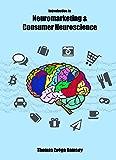 Introduction to Neuromarketing & Consumer Neuroscience (English Edition)