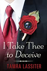 I Take Thee to Deceive Kindle Edition