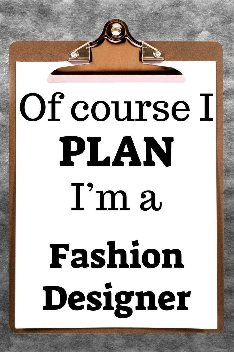 Of Course I Plan I M A Fashion Designer 2019 6 X9 365 Daily Planner To Organize Your Schedule By The Hour Planners Desirable 9781731590206 Amazon Com Books