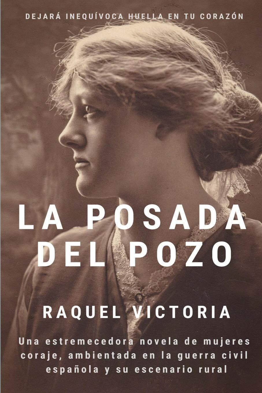 LA POSADA DEL POZO: Amazon.es: VICTORIA MOREA, RAQUEL: Libros