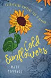 Cold Sunflowers