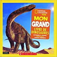 National Geographic Kids : Mon grand livre de dinosaures