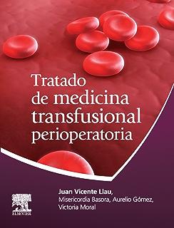 Tratado de Medicina Transfusional Perioperatoria (Spanish Edition)