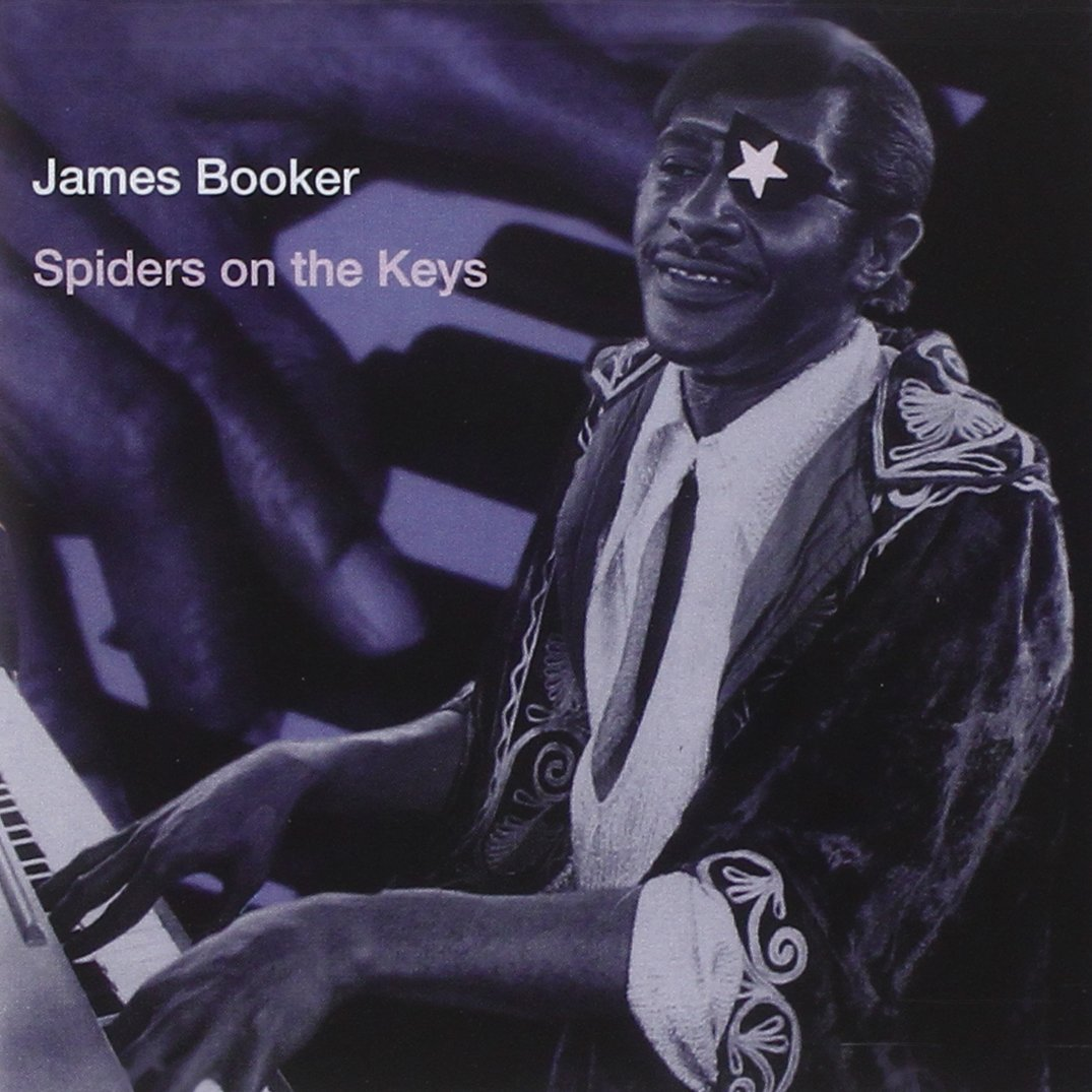 Spiders On The Keys: Live At The Maple Leaf by BOOKER,JAMES
