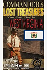 COMMANDER'S LOST TREASURES YOU CAN FIND IN THE STATE OF WEST VIRGINIA - FULL COLOR EDITION Kindle Edition