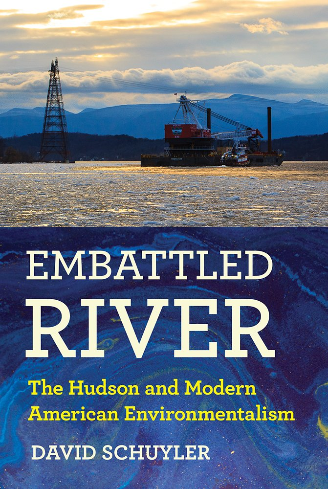 Embattled River: The Hudson and Modern American Environmentalism ebook