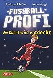 Fußballprofi 1: Fußballprofi - Ein Talent wird entdeckt (German Edition)