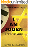 I Am Juden: Undercover in the SS