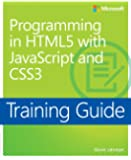 Programming in HTML5 with JavaScript and CSS3 Training Guide