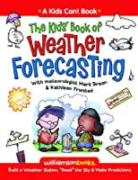 The Kids' Book Of Weather Forecasting: Build A