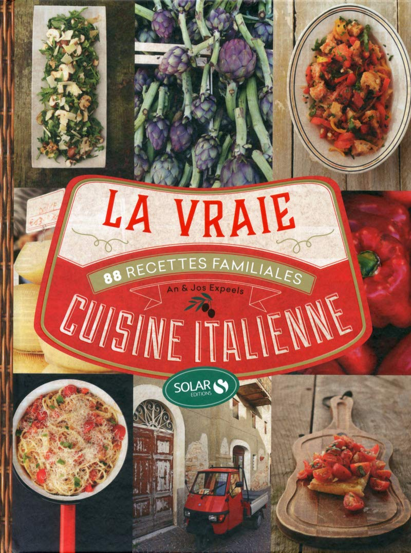 La Vraie Cuisine Italienne French Edition An Expeels Jos