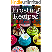Frosting Recipes: The Ultimate Guide (English Edition)