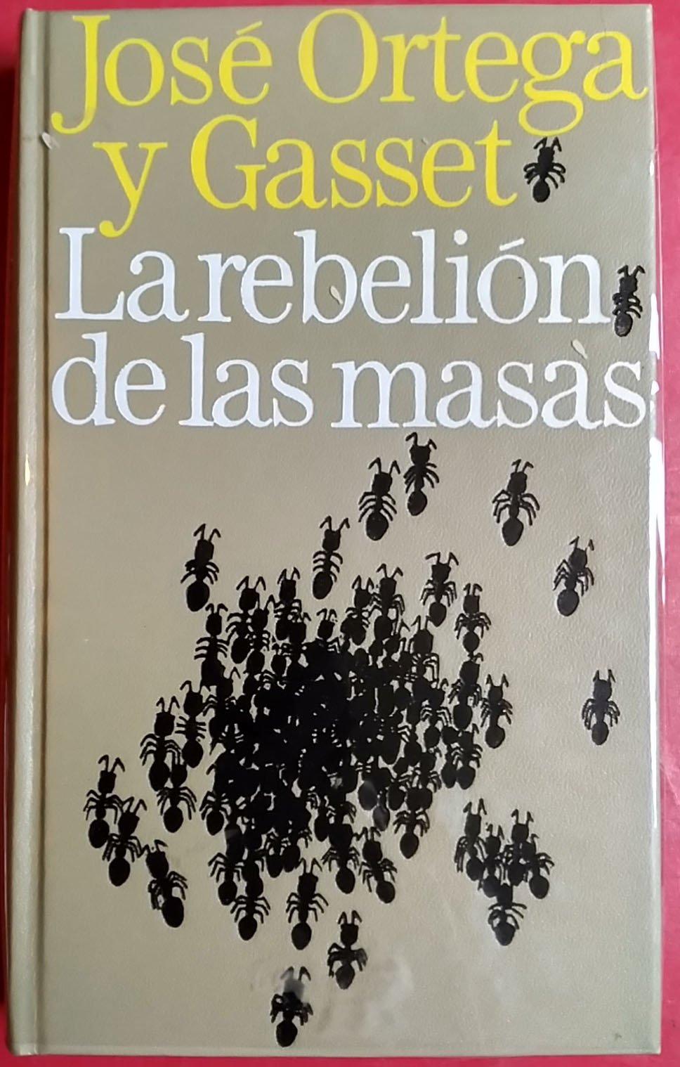 LA REBELION DE LAS MASAS: Amazon.es: Jose Ortega y Gasset, CIRCULO ...