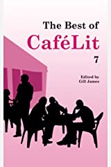 The Best of CaféLit 7 Kindle Edition