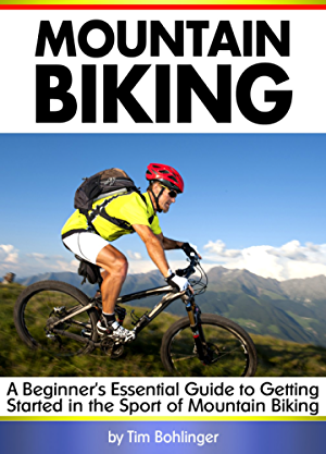 Mountain Biking: A Beginner's Essential Guide to Getting Started in the Sport of Mountain Biking ( MTB )
