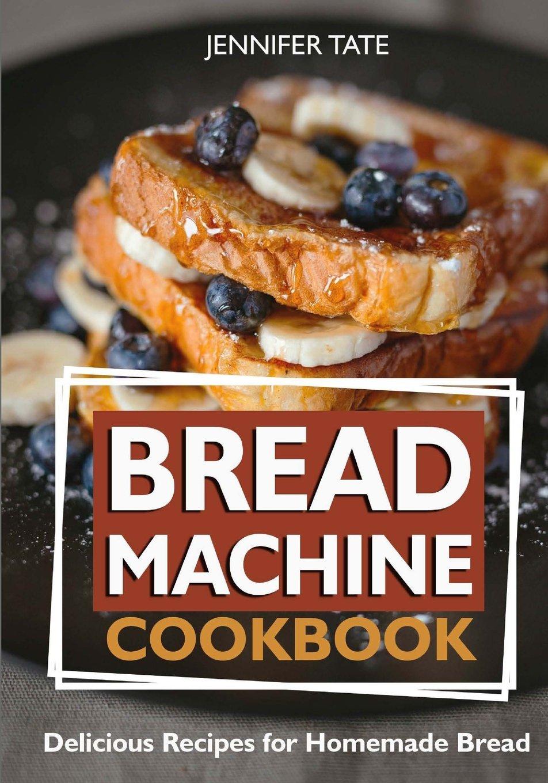 Read Online Bread Machine Cookbook: Delicious Recipes for Homemade Bread (black-white interior) (Tasty and Healthy) pdf epub