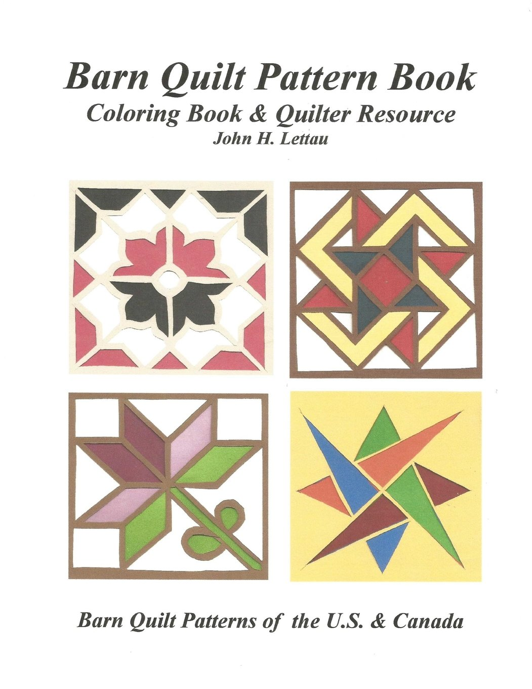 Barn Quilt Pattern Book Lettau John H 9781718685222 Books Amazon Ca