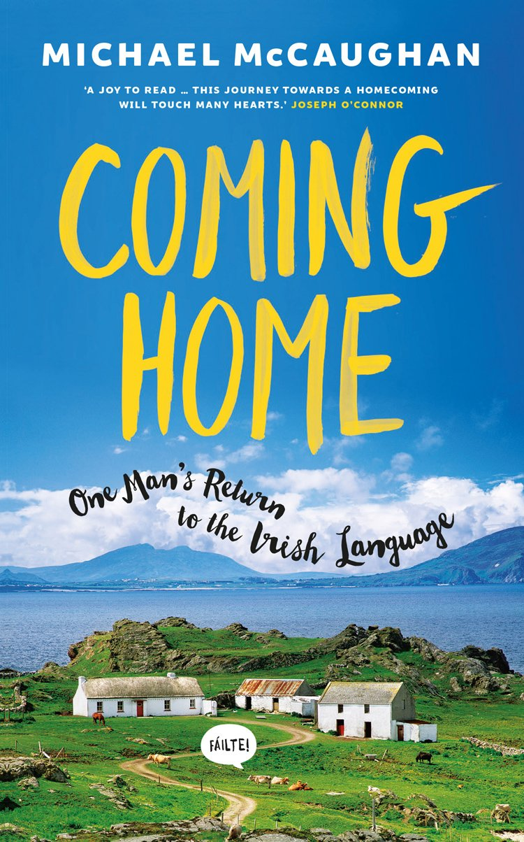 Coming Home: One man's return to the Irish Language Paperback – 10 Mar 2017