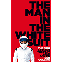 The Man in the White Suit: The Stig, Le Mans, The Fast Lane and Me (English Edition)