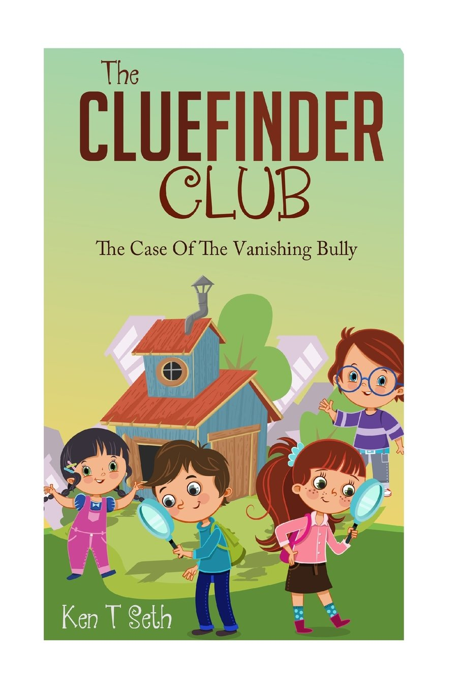 Read Online The CLUEFINDER CLUB : THE CASE OF THE VANISHING BULLY (Kids detective books- The ClueFinder Club) (Volume 1) PDF