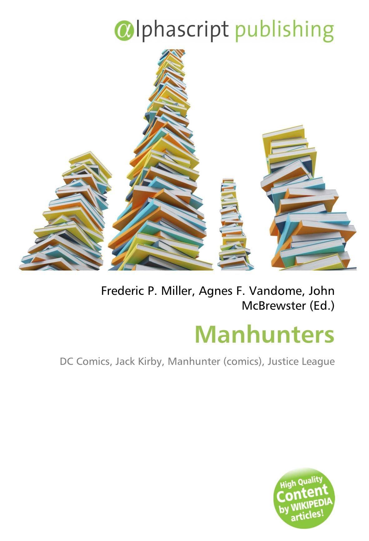 Manhunters: DC Comics, Jack Kirby, Manhunter comics , Justice League: Amazon.es: Miller, Frederic P, Vandome, Agnes F, McBrewster, John: Libros en idiomas extranjeros