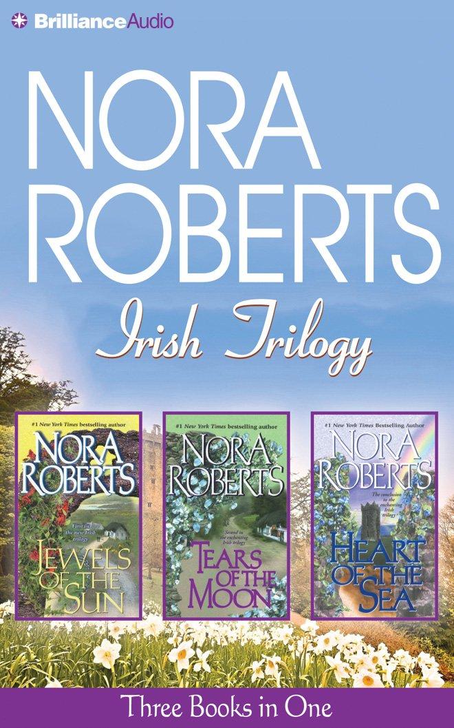 Nora Roberts Irish Trilogy: Jewels of the Sun, Tears of the Moon, Heart of the Sea (Irish Jewels Trilogy) pdf