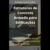 Estruturas de Concreto Armado para Edificações: com roteiros práticos para o dimensionamento dos elementos estruturais