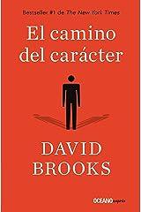 El camino del carácter (Estar bien) (Spanish Edition) Kindle Edition