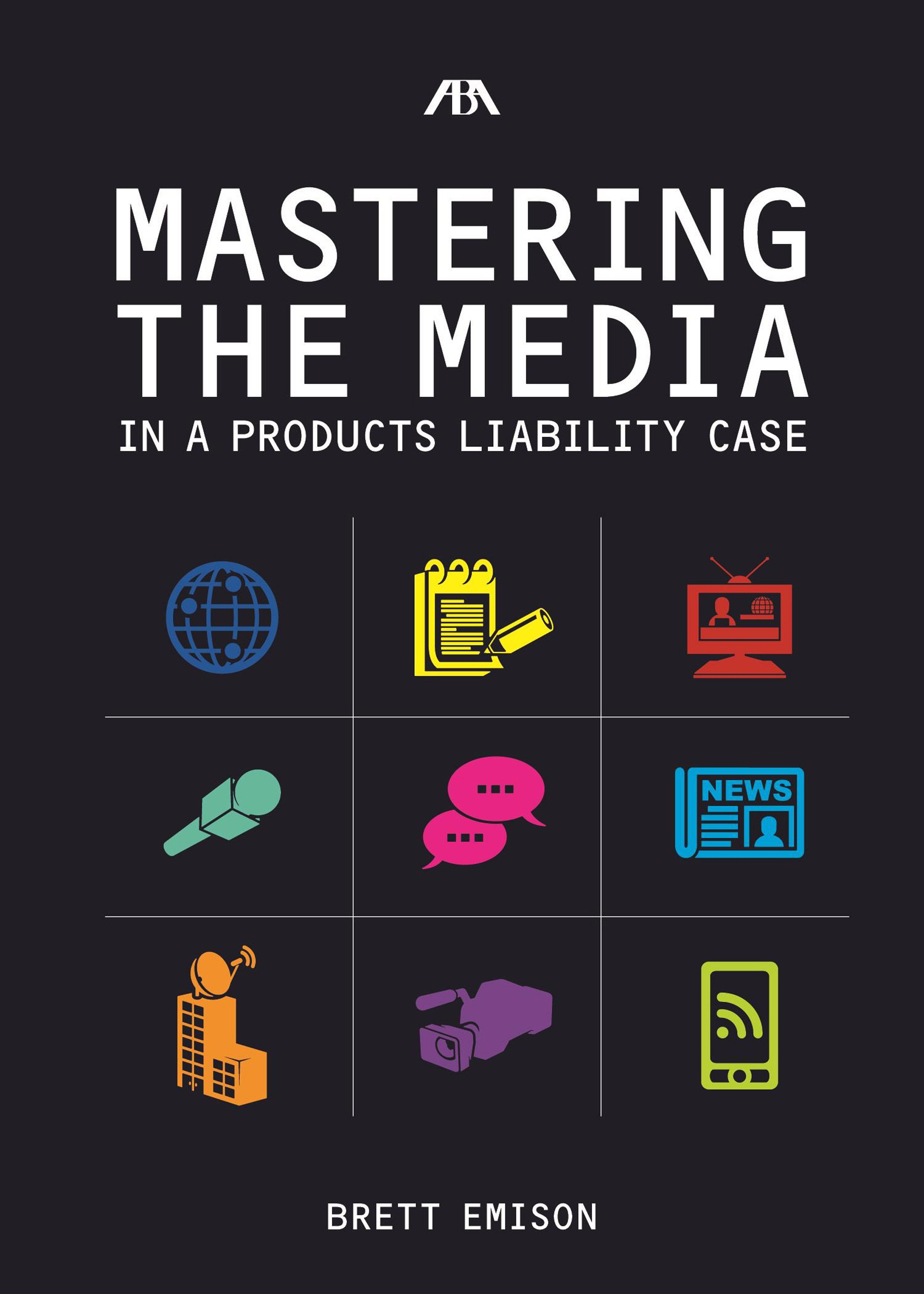 Mastering the Media in a Products Liability Case PDF