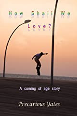 How Shall We Love? Kindle Edition