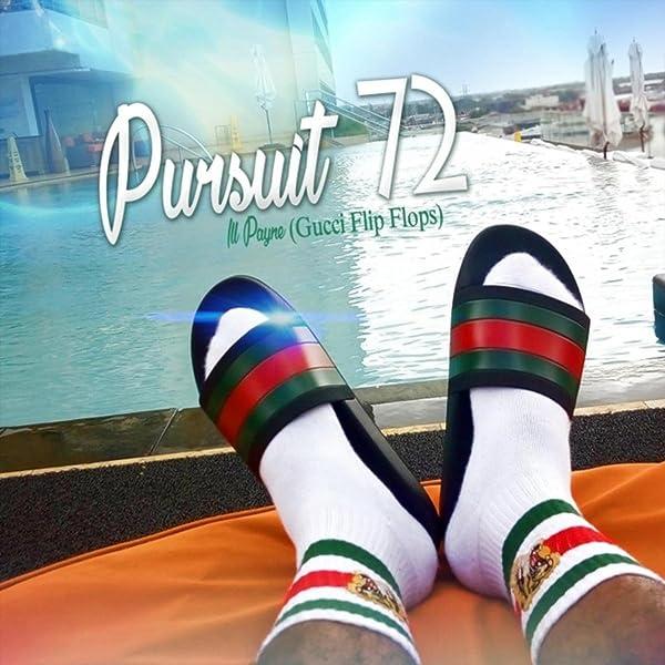 Pursuit 72 (Gucci Flip Flops) [Explicit