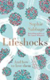 Lifeshocks: And how to love them