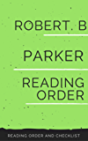 ROBERT B. PARKER READING ORDER: SPENSER BOOKS, JESSE STONE BOOKS, SUNNY RANDALL BOOKS, COLE & HITCH BOOKS, PHILIP MARLOWE BOOKS, STANDALONE NOVELS BY ROBERT B. PARKER (English Edition)