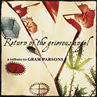 Return Of Grievous Angel Tribute To Gram Parsons Various
