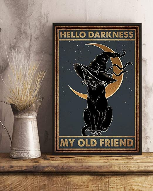 Black Cat Witch Halloween Hello Darkness My Old Friend Decor Poster No Frame Metal Tin Sign Hanging Retro Plaque Kitchen Poster Cafe Bar Pub Store Man cave Art Novelty Designs 8X12 Inch