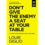 Don't Give the Enemy a Seat at Your Table Video Study: It's Time to Win the Battle of Your Mind