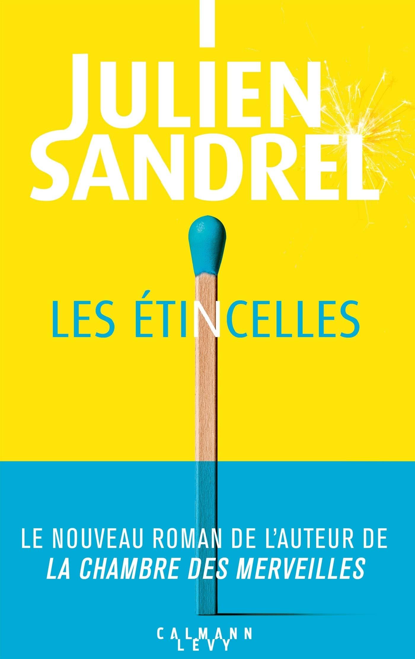 Amazon.fr - Les étincelles - Sandrel, Julien - Livres