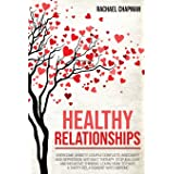 Healthy Relationships: Overcome Anxiety, Couple Conflicts, Insecurity and Depression without therapy. Stop Jealousy and Negat
