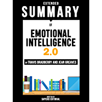 Extended Summary Of Emotional Intelligence 2.0 - Travis Bradberry and Jean Greaves (English Edition)