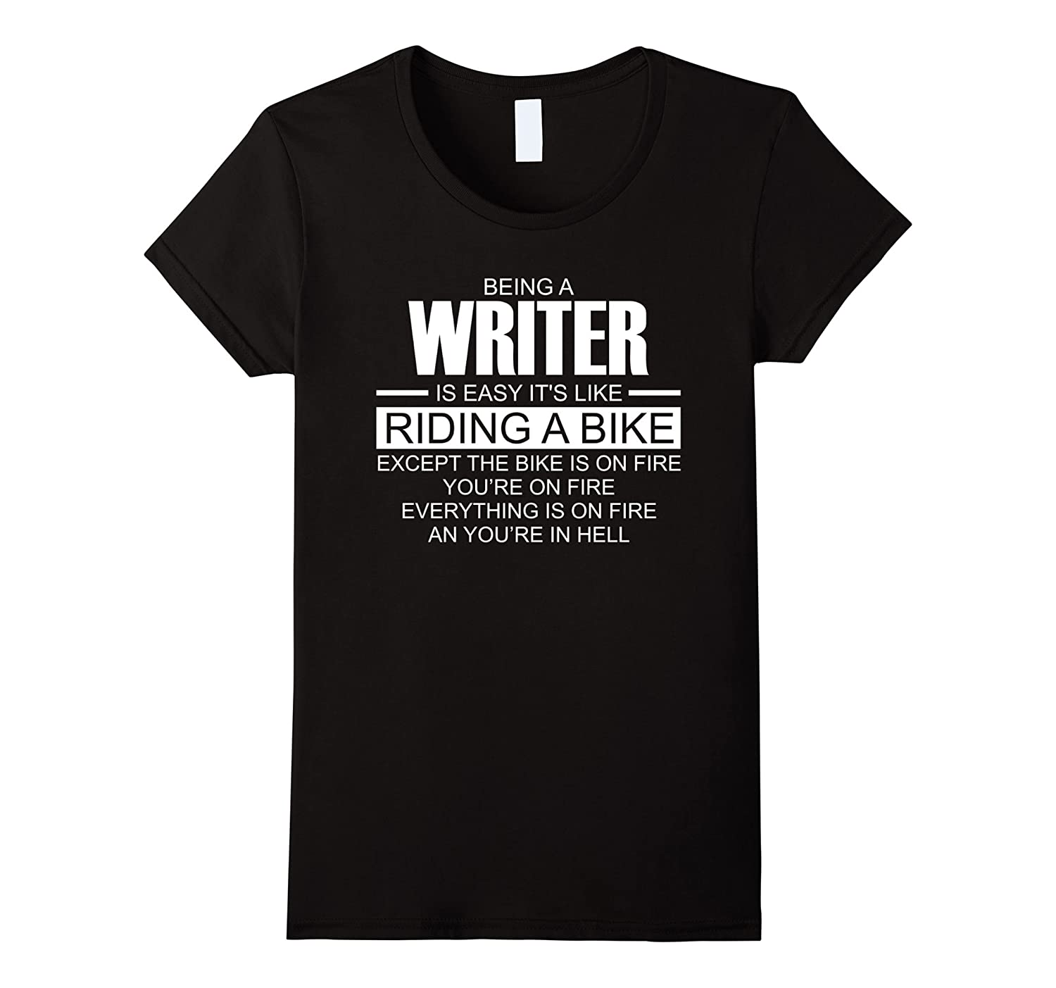 Being A Writer Is Easy It's Like Riding A Bike T-Shirt